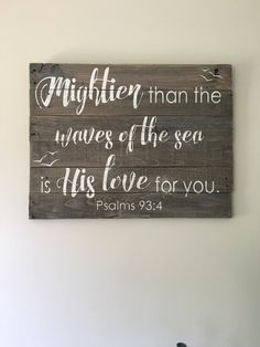 Psalms 93:4, nursery wall decor, mightier than the waves of the sea is His love for you, reclaimed wood sign, wood sign, pallet sign