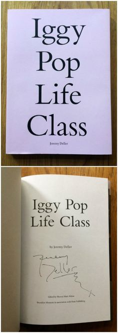 'Iggy Pop Life Class' signed by Jeremy Deller