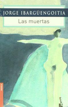 Las muertas (Spanish Edition) by Jorge Ibarguengoitia, http://www.amazon.com/dp/9682710154/ref=cm_sw_r_pi_dp_yO.Zqb1R1GDA0