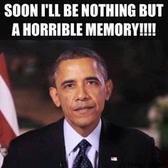 I can't wait!!!! America will be stronger then!!! The worst of all!!! Including Bill Clinton and that's pretty bad!