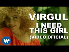 Virgul - I Need This Girl [Official Music Video]