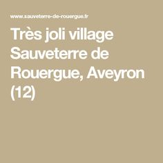 Très joli village   Sauveterre de Rouergue, Aveyron (12)