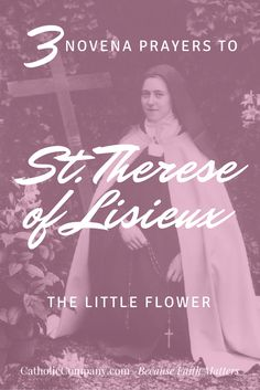 Three novena prayers to Saint Therese of Lisieux