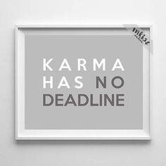Karma Has No Deadline, Typography Art, Wall Art, Home Decor, Bed Room Decor, Dorm Art, Humorous Print, Motto Poster, Wall Art. PRICES FROM $9.95. CLICK PHOTO FOR DETAILS.#decoration#typographic #inspirational#motivational#inkistprints #walldecor #wallart #quote