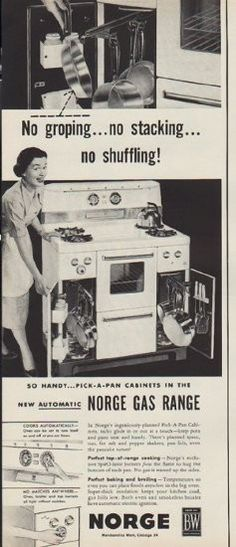 """Description: 1952 NORGE vintage print advertisement """"No groping""""-- No groping . no stacking . So Handy . Pick-A-Pan Cabinets In The New . Vintage Advertisements, Vintage Ads, Vintage Prints, Vintage Stuff, Mens Kitchen, Fairbanks Morse, Kickin It Old School, Old Ads, The Good Old Days"""