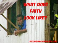 Recovering Church Lady: What Does Faith Look Like?