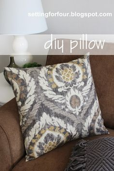 Setting for Four: DIY Pillow – Ballard Designs Knockoff. THis is pretty much the easiest pillow ever. for 17x17 inch pillows, you only need 20 inches of a 45-46 width fabric (providing pattern matches up)