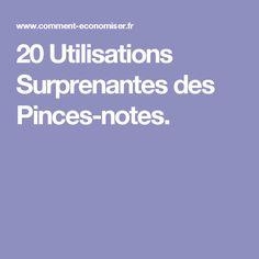 20 Utilisations Surprenantes des Pinces-notes.