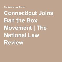 Connecticut Joins Ban the Box Movement | The National Law Review | #connecticut #legislation #banthebox #employment #laws #criminalhistory #government