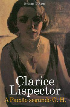A Paixão Segundo G.H. - Clarice Lispector