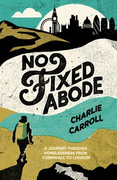 No Fixed Abode by Charlie Carroll // Design & Illustration by Telegramme