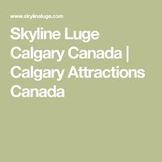 Skyline Luge Calgary Canada | Calgary Attractions Canada
