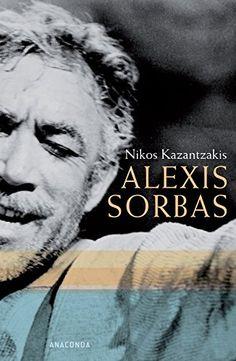 Nikos Kazantzakis, Alexis Sorbas | Jetzt! lebt Sorbas, der Grieche, auch ohne Eckhart Tolle. www.redaktionsbuero-niemuth.de
