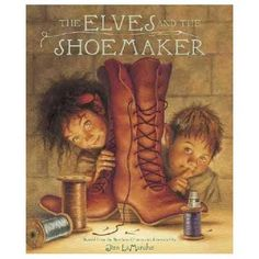 """The Elves and the Shoemaker"" one of my stories as a child :)"