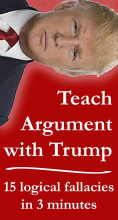 Thank you, Mr. Trump, for using 15 logical fallacies in the first 3 minutes of your campaign announcement speech. Awesome lesson plans for teaching English, rhetorical analysis, and argument through modern politics.
