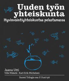 Uuden työn yhteiskunta / Jaana Utti