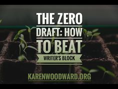 The Zero Draft: How To Beat Writer's Block