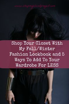 Shop Your Closet With My Fall/Winter Fashion Cookbook and 5 Ways To Add To Your Wardrobe For LESS!