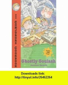 Conjurors Cookbook 3  Ghostly Goulash (9780747544135) Jonathan Emmett , ISBN-10: 0747544131  , ISBN-13: 978-0747544135 ,  , tutorials , pdf , ebook , torrent , downloads , rapidshare , filesonic , hotfile , megaupload , fileserve