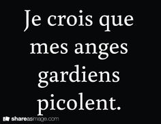 I think my guardian angel drinks. French Words, French Quotes, Favorite Quotes, Best Quotes, Funny Quotes, Words Quotes, Life Quotes, Sweet Words, True Words