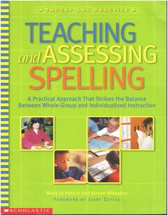 Teaching and Assessing Spelling ©2002 elementary language arts book isbn 0439243130 LA2