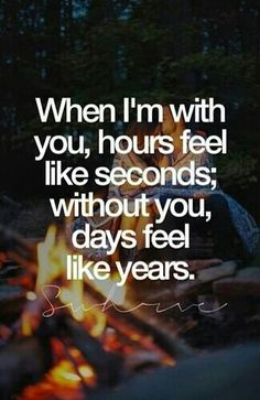 I wish I could stop time when I'm with you and savor every last second.