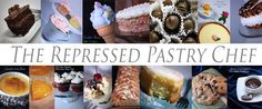the old repressed pastry chef blog/many great recipes