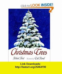 Christmas Trees (Owlet Book) (9780805072310) Robert Frost, Ted Rand , ISBN-10: 0805072314  , ISBN-13: 978-0805072310 ,  , tutorials , pdf , ebook , torrent , downloads , rapidshare , filesonic , hotfile , megaupload , fileserve