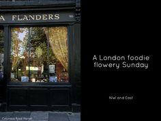A London foodie flowery Sunday