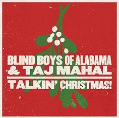Talkin' Christmas! Blind Boys Of Alabama & Taj Mahal http://www.amazon.com/dp/B00N4JDNEO/ref=cm_sw_r_pi_dp_E.VLub1QBPMVT