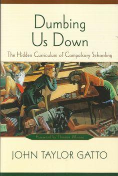 """Okumak cehaleti alır mı gerçekten? """"Dumbing Us Down"""", okulla ilgili doğru bildiğimiz pek çok şeyi sorgulatacak, ufuk açıcı bir metin."""