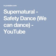 Supernatural - Safety Dance (We can dance) - YouTube