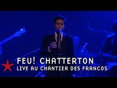 ▶ Chantier des Francos 2013-2014 / Feu! Chatterton (Live) - YouTube