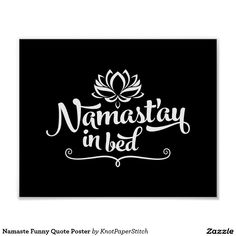 Namaste Funny Quote Poster