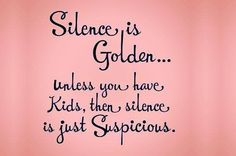 Suspicious Silence? Maybe Not - http://www.healthyfamilygrowth.com/suspicious-silence-maybe-not/ #Funny #Humor