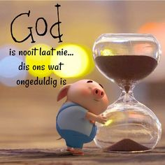 God is nooit laat nie. dis ons wat ongeduldig is Wisdom Quotes, Bible Quotes, Bible Verses, Inspirational Qoutes, Inspiring Quotes About Life, Pig Wallpaper, Afrikaanse Quotes, Goeie More, Baby Pigs