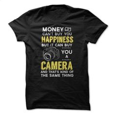 Money can't Buy You Happiness But It Can Buy You A Camer T Shirt, Hoodie, Sweatshirts - design your own t-shirt #shirt #style