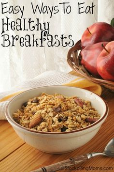 Easy Ways To Eat Healthy Breakfasts every morning!