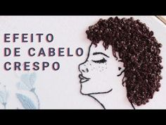 Diy Embroidery Patterns, Hand Embroidery Projects, Hand Embroidery Videos, Ribbon Embroidery, Cross Stitch Patterns, Curly Hair Tutorial, Thread Painting, Brazilian Embroidery, Afro Hairstyles