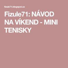 Fizule71: NÁVOD NA VÍKEND - MINI TENISKY