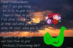 Bible Verse from Deuteronomy 6-6-8