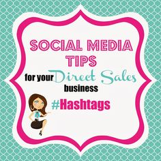The Direct Sales Mama: Social Media Tips for your Direct Sales Business - Hashtags