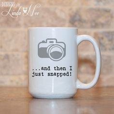 MUG ~ and then i just SNAPPED ~ Gift for Photographer  ~ Photography ~ Film Camera ~ Funny Coffee Mug ~ Coffee Mug ~ Mugs ~ Nerd ~ MSA0054