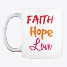 Discover Faith Hope Love T-Shirt from Rabah ministry store, a custom product made just for you by Teespring. - Faith Hope Love products is inspired to the Faith Hope Love, Love T Shirt, Coffee Mugs, Just For You, Coffee Cups, Coffeecup