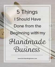 5 Things I Should Have Done from the Beginning with my Handmade Business for money saving ideas to start a business! 5 Things I Should Have Done from the Beginning with my Handmade Business Business Coach, Business Help, Craft Business, Business Advice, Home Based Business, Business Planning, Creative Business, Online Business, Business Opportunities