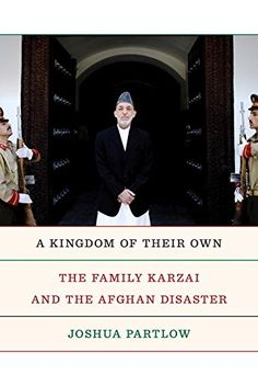 A Kingdom of Their Own: The Family Karzai and the Afghan ... https://www.amazon.com/dp/0307962644/ref=cm_sw_r_pi_dp_x_CeR-xbC1GATM6