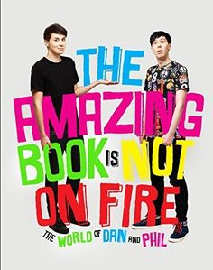 The Amazing Book Is Not on Fire: The World of Dan and Phil, http://www.amazon.com/dp/1101939842/ref=cm_sw_r_pi_awdm_JPTIvb034Q4PQ