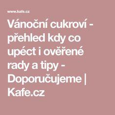 Vánoční cukroví - přehled kdy co upéct i ověřené rady a tipy - Doporučujeme | Kafe.cz