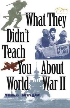 The author of What They Didn't Teach You About the Civil War focuses on the resilience and vitality of humankind and World War II, both on the American home front and in the trenches in an anecdotal h