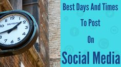 Best Days And Time To Post On Social Media:- Read about social media post days and time to increase the reach and followers on your page.